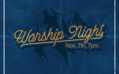 Worship Night – Nov. 7th – 7pm