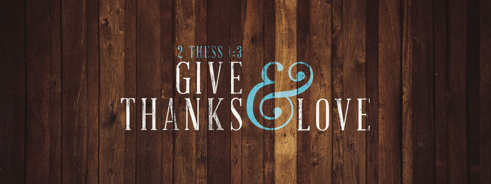 2 Thess. 1:3 Give Thanks and Love