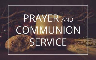 Prayer and Communion Service Sunday, May 1, 10:30 AM