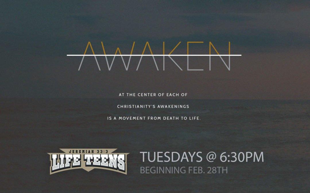 Life Teens-New Life Group: Awaken