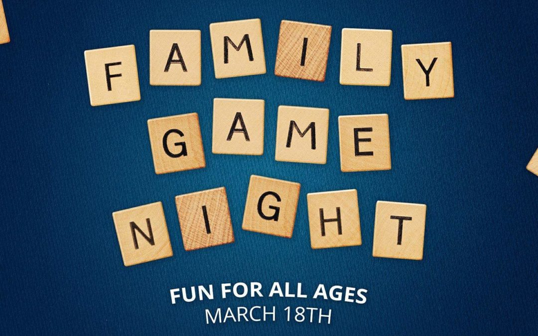 Family Game Night: Saturday, March 18th
