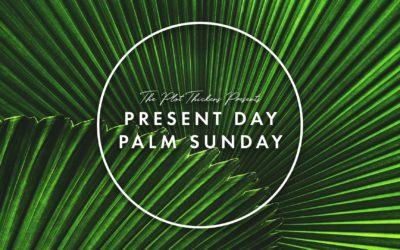 Present Day Palm Sunday